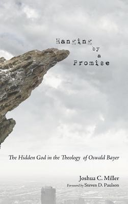 Hanging by a Promise  -     By: Joshua C. Miller, Steven D. Paulson