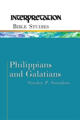 Philippians and Galatians, Interpretation Bible Studies  -     By: Stanley P. Saunders