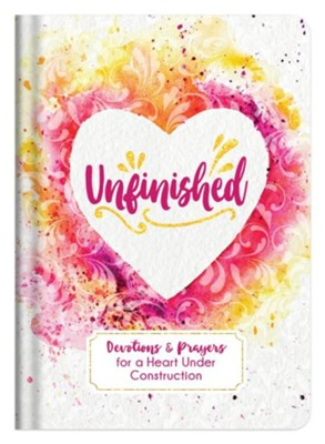 Unfinished: Devotions and Prayers for a Heart Under Construction  -     By: Linda Hang
