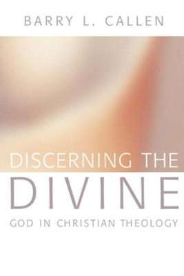 Discerning the Divine  -     By: Barry L. Callen