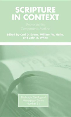 Scripture in Context  -     Edited By: Carl D. Evans, William W. Hallo, John B. White