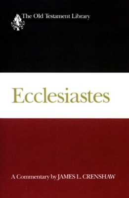 Ecclesiastes: Old Testament Library [OTL] (Paperback)   -     By: James L Crenshaw