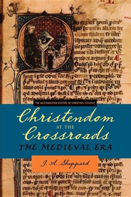 Christendom at the Crossroads  -     By: James A. Sheppard