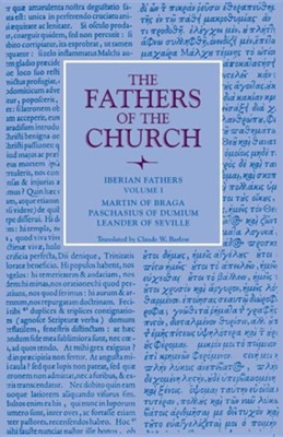 Iberian Fathers, Volume 1  -     Translated By: Claude W. Barlow     By: Martin of Braga