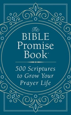 The Bible Promise Book: 500 Scriptures to Grow Your Prayer Life  -     By: Emily Biggers