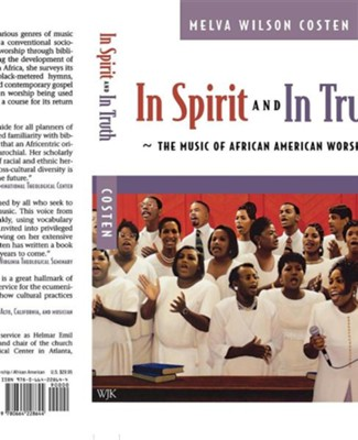 In Spirit and Truth: The Music of African American Worship  -     By: Melva Wilson Costen