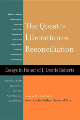 The Quest for Liberation and Reconciliation: Essays in Honor of J. Deotis Roberts  -