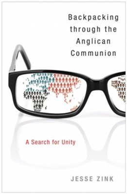 Backpacking Through the Anglican Communion: A Search for Unity  -     By: Jesse Zink