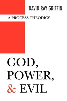 God, Power, and Evil: A Process Theodicy   -     By: David Ray Griffin