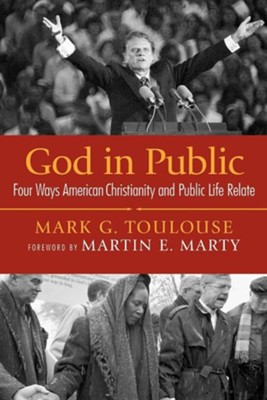 God in Public: Four Ways American Christianity and  Public Life Relate  -     By: Mark G. Toulouse