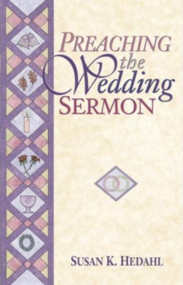 Preaching the Wedding Sermon  -     By: Susan K. Hedahl
