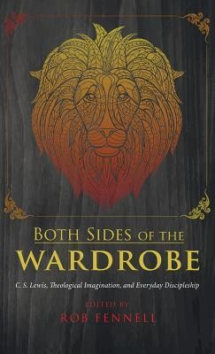 Both Sides of the Wardrobe  -     Edited By: Rob Fennell