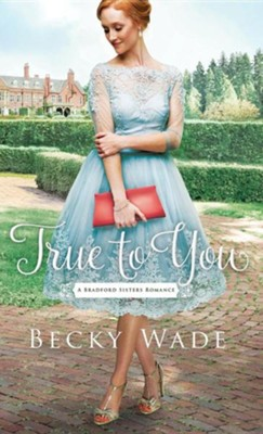 True to You  -     By: Becky Wade