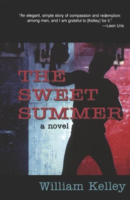 The Sweet Summer  -     By: William Kelley