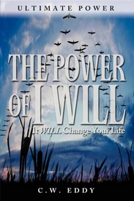 The Power of I Will  -     By: Charles W. Eddy