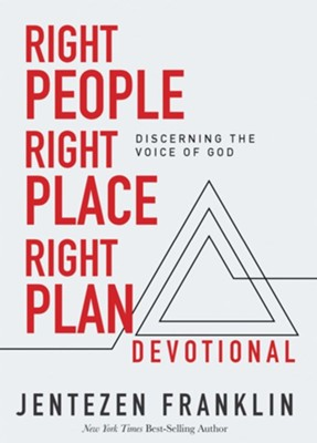 Right People, Right Place, Right Plan Devotional: 30 Days of Discerning the Voice of God  -     By: Jentezen Franklin
