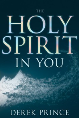 Holy Spirit in You / Enlarged edition  -     By: Derek Prince