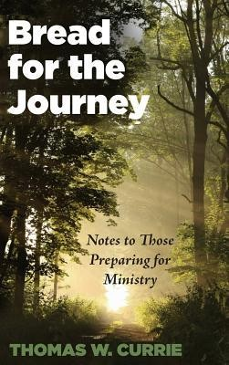 Bread for the Journey  -     By: Thomas W. Currie