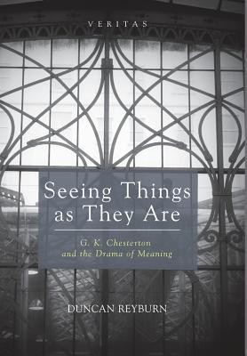 Seeing Things as They Are  -     By: Duncan Reyburn