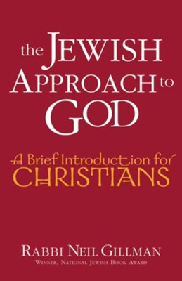 The Jewish Approach to God: A Brief Introduction for Christians   -     By: Neil Gillman