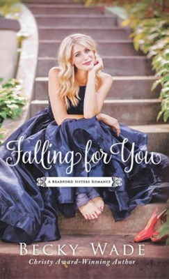 Falling for You  -     By: Becky Wade