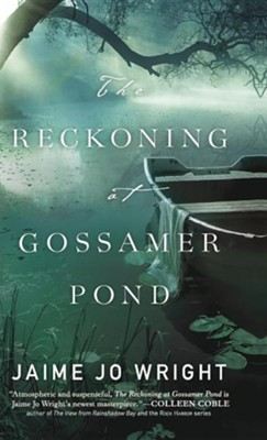 Reckoning at Gossamer Pond  -     By: Jamie Jo Wright