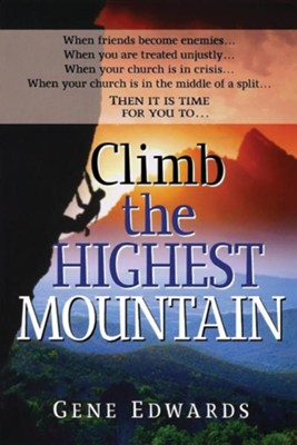 Climb the Highest Mountain  -     By: Gene Edwards
