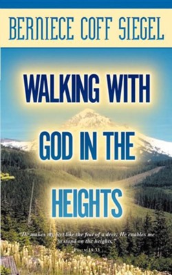 Walking With God in the Heights   -     By: Berniece Coff Siegel