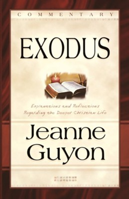Exodus: Commentary  -     By: Jeanne Guyon