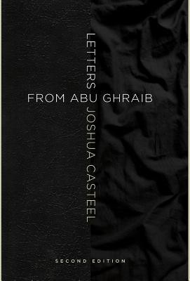 Letters from Abu Ghraib, Second Edition  -     Edited By: Joseph Clair, Kristi Casteel     By: Joshua Casteel