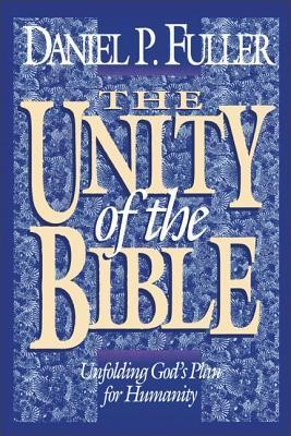 The Unity of the Bible   -     By: Daniel P. Fuller