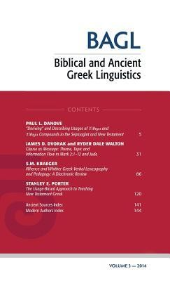 Biblical and Ancient Greek Linguistics, Volume 3  -     Edited By: Stanley E. Porter, Matthew Brook O'Donnell
