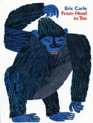 From Head to Toe  -     By: Eric Carle     Illustrated By: Eric Carle