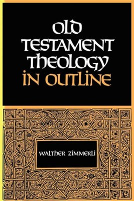 Old Testament Theology in Outline   -     By: Walther Zimmerli