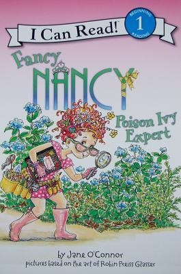 Fancy Nancy: Poison Ivy Expert  -     By: Jane O'Connor     Illustrated By: Robin Preiss Glasser