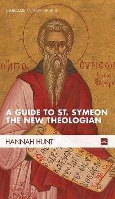 A Guide to St. Symeon the New Theologian  -     By: Hannah Hunt