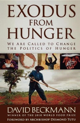Exodus from Hunger: We Are Called to Change the Politics of Hunger  -     By: David Beckmann