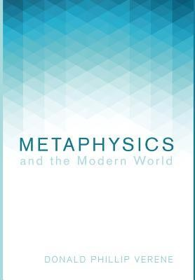 Metaphysics and the Modern World  -     By: Donald Phillip Verene