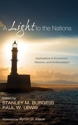 A Light to the Nations  -     Edited By: Stanley M. Burgess, Paul W. Lewis