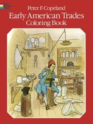 Early American Trades Coloring Book  -     By: Peter F. Copeland