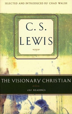 The Visionary Christian   -     By: C.S. Lewis