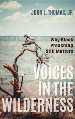Voices in the Wilderness  -     By: John L. Thomas Jr.