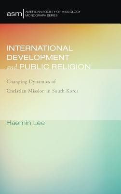 International Development and Public Religion  -     By: Haemin Lee