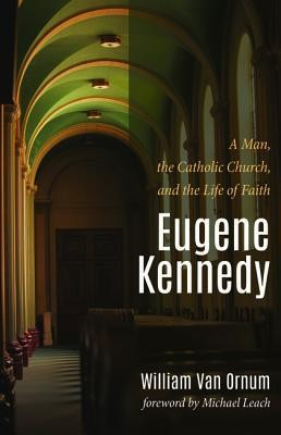 Eugene Kennedy  -     By: William Van Ornum