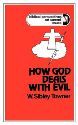 How God Deals With Evil  -     By: W. Sibley Towner