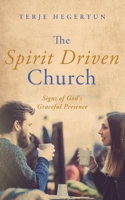 The Spirit Driven Church  -     By: Terje Hegertun