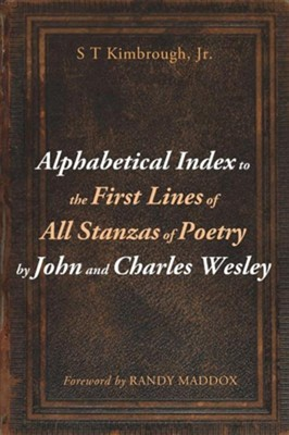Alphabetical Index to the First Lines of All Stanzas of Poetry by John and Charles Wesley  -     By: S.T. Kimbrough Jr.