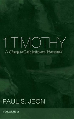 1 Timothy, Volume 3  -     By: Paul S. Jeon
