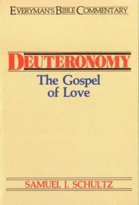 Deuteronomy: Everyman's Bible Commentary   -     By: Samuel Schultz