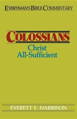 Colossians: Everyman's Bible Commentary   -     By: Everett Harrison